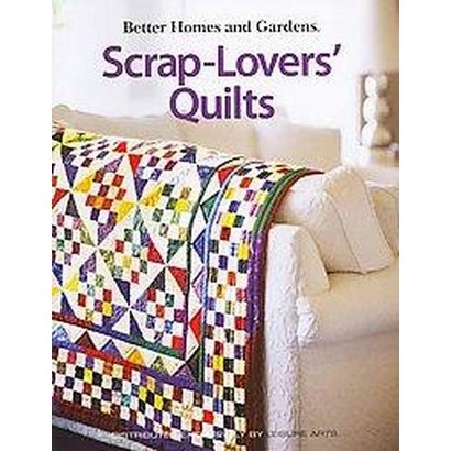 Better Homes and Gardens Scrap-Lovers' Quilts (Paperback)