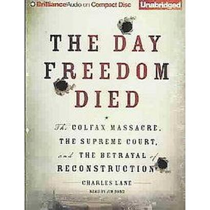 The Day Freedom Died (Unabridged) (Compact Disc)