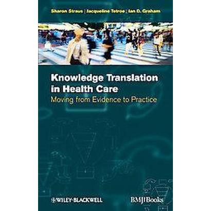 Knowledge Translation in Health Care (Paperback)