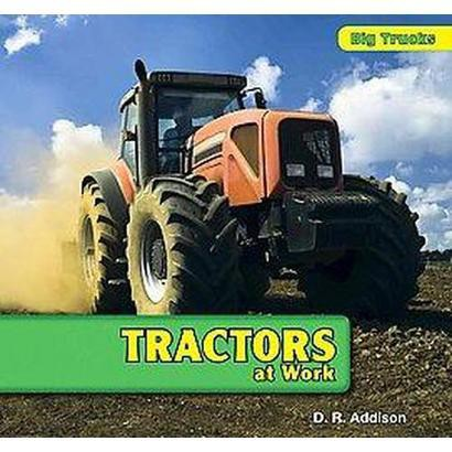 Tractors at Work (Hardcover)