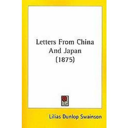 Letters from China and Japan (Paperback)