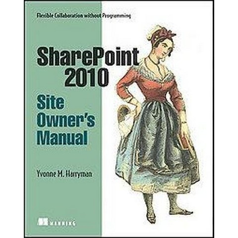 Sharepoint 2010 Site Owner's Manual (Mixed media product)