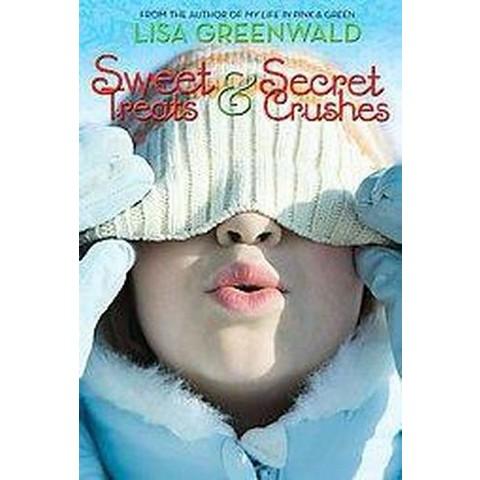 Sweet Treats & Secret Crushes (Reprint) (Paperback)