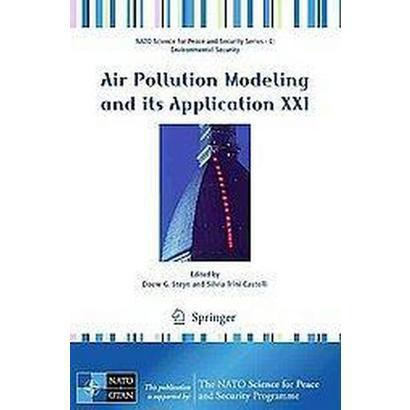 Air Pollution Modeling and Its Application Xxi (Paperback)