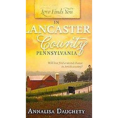 Love Finds You in Lancaster County, Pennsylvania (Paperback)