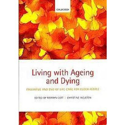 Living With Ageing and Dying (Paperback)