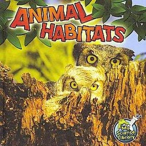 Animal Habitats ( My Science Library) (Hardcover)