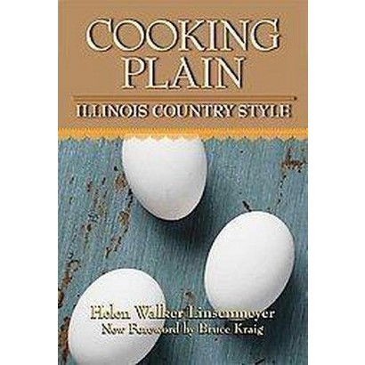 Cooking Plain, Illinois Country Style (Reprint) (Paperback)