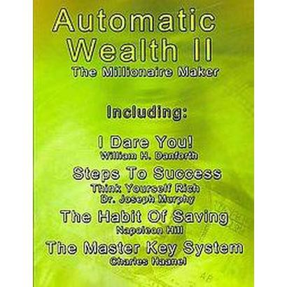 Automatic Wealth II The Millionaire Maker (2) (Paperback)