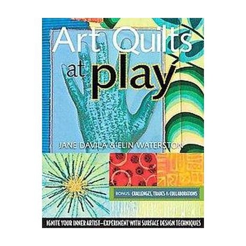 Art Quilts at Play (Paperback)