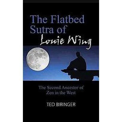 The Flatbed Sutra of Louie Wing (Paperback)