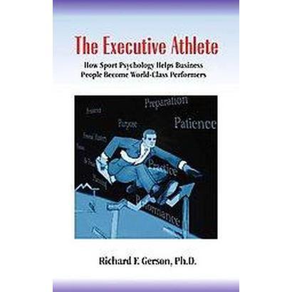 The Executive Athlete (Paperback)