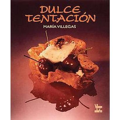 Dulce Tentacion / Sweet Temptations (Hardcover)