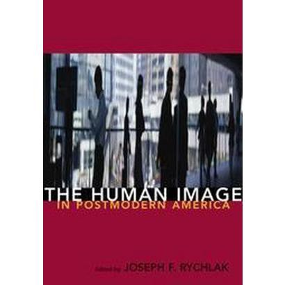 The Human Image in Postmodern America (Hardcover)