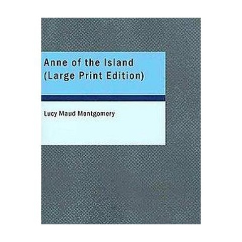 Anne of the Island (Large Print) (Paperback)