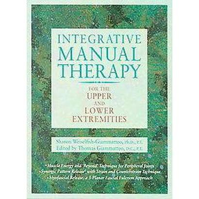 Integrative Manual Therapy for the Upper and Lower Extremities (2) (Hardcover)