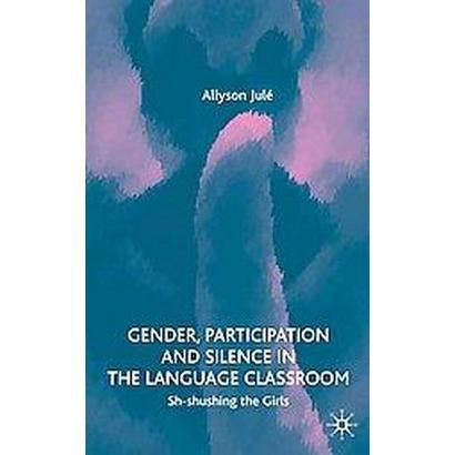 Gender, Participation and Silence in the Language Classroom (Hardcover)