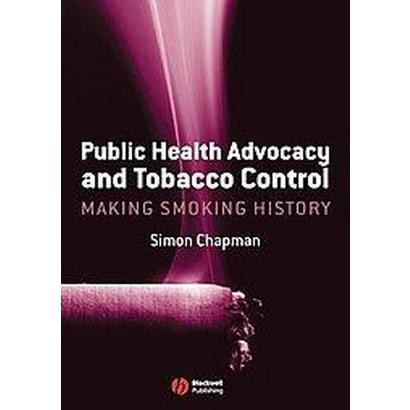 Public Health Advocacy and Tobacco Control (Paperback)