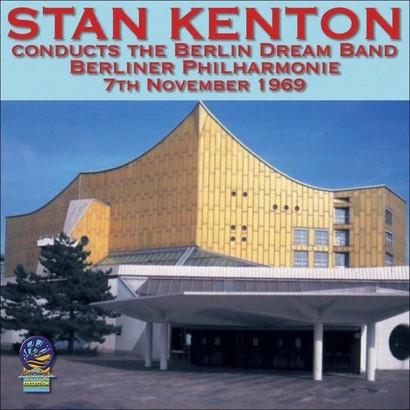 Stan Kenton Conducts the Berlin Dream Band