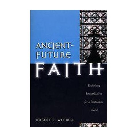 Ancient-Future Faith (Paperback)
