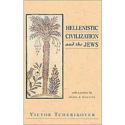 Hellenistic Civilization and the Jews (Paperback)