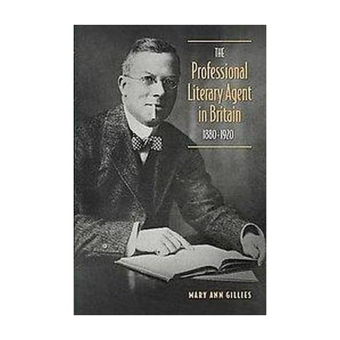 The Professional Literary Agent in Britain, 1880-1920 (Hardcover)
