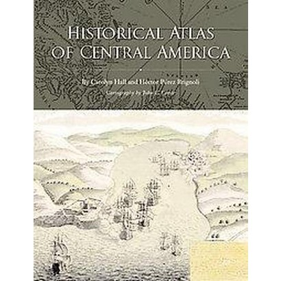 Historical Atlas of Central America (Paperback)