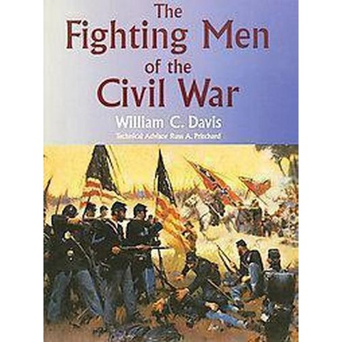 Fighting Men of the Civil War (Paperback)
