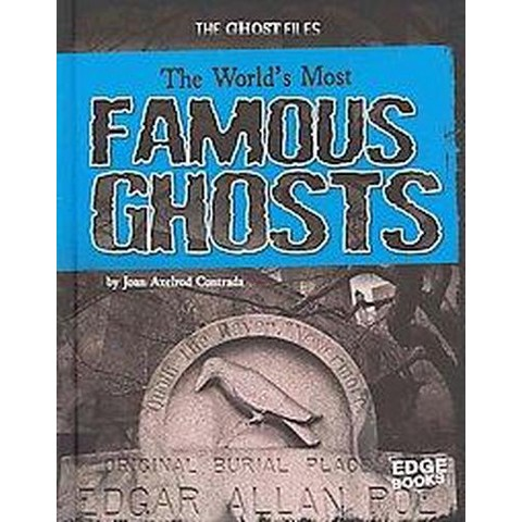 The World's Most Famous Ghosts (Hardcover)