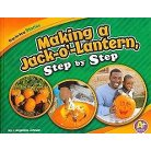 Making a Jack-o'-lantern, Step by Step (Hardcover)