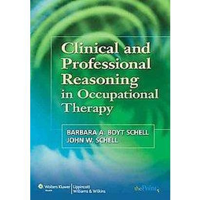 Clinical and Professional Reasoning in Occupational Therapy (Paperback)