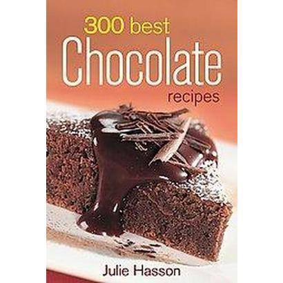300 Best Chocolate Recipes (Paperback)