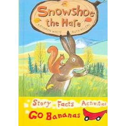 Snowshoe the Hare (Hardcover)