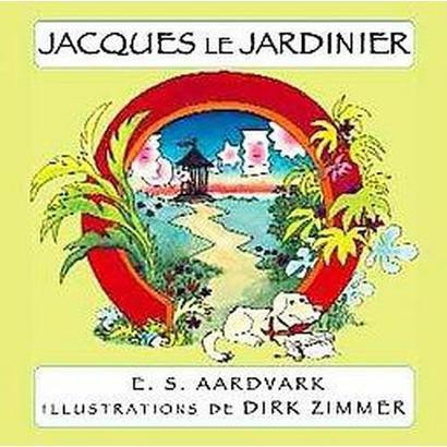 Jacques Le Jardinier (Hardcover)