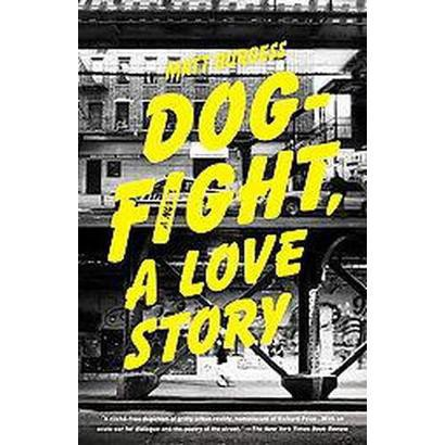 Dogfight, a Love Story (Paperback)
