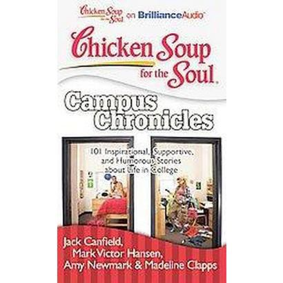 Chicken Soup for the Soul Campus Chronicles (Unabridged) (Compact Disc)