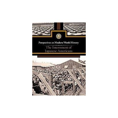 The Internment of Japanese Americans (Hardcover)
