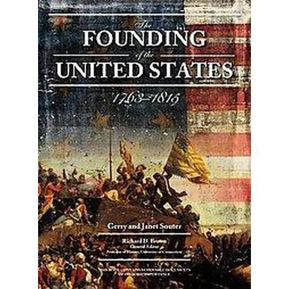 The Founding of the United States, 1763-1815 (Reprint) (Hardcover)