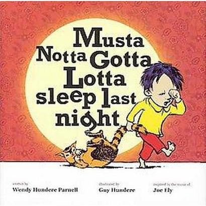 Musta Notta Gotta Lotta Sleep Last Night (Hardcover)
