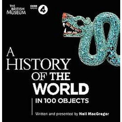 A History of the World in 100 Objects (Compact Disc)