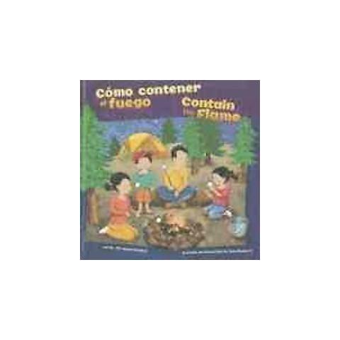Como contener el fuego/Contain the Flame (Bilingual) (Hardcover)