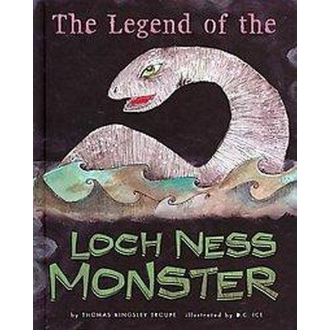 The Legend of the Loch Ness Monster (Hardcover)