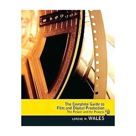The Complete Guide to Film and Digital Production (Paperback)