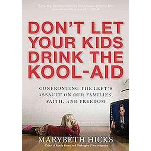 Don't Let the Kids Drink the Kool-Aid (Unabridged) (Compact Disc)