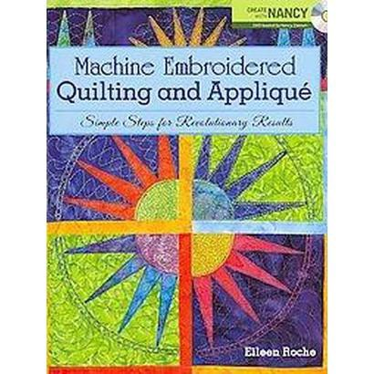 Machine Embroidered Quilting and Applique (Mixed media product)