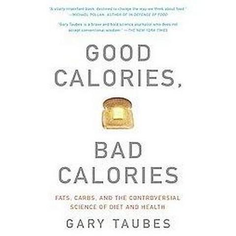Good Calories, Bad Calories (Unabridged) (Compact Disc)