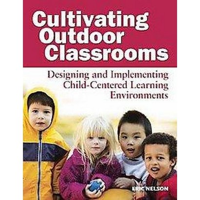 Cultivating Outdoor Classrooms (Paperback)