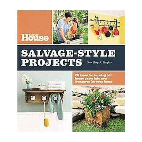 This Old House Salvage-Style Projects (Paperback)