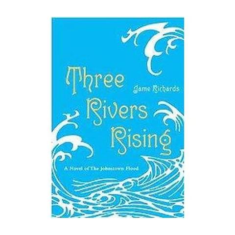 Three Rivers Rising (Reprint) (Paperback)