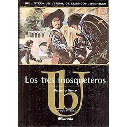 Los Tres Mosqueteros / the Three Musketeers (Hardcover)